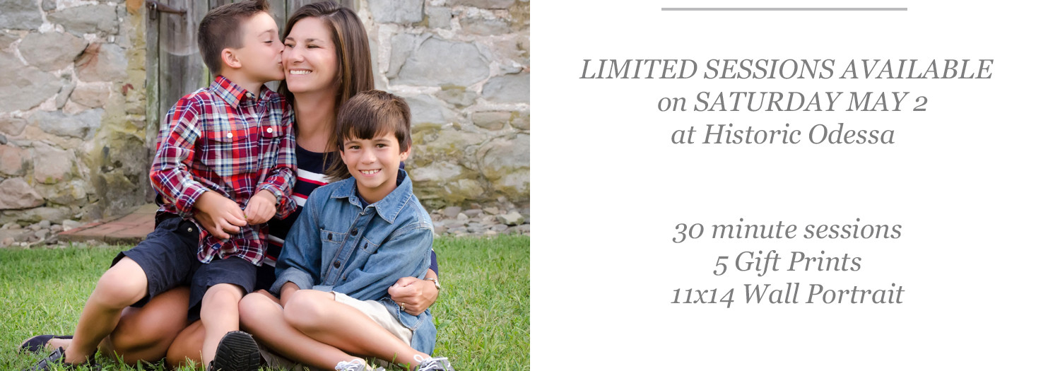 Mother's Day Mini Sessions | May 2, 2015 | Historic Odessa